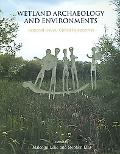 Wetland Archaeology & Environments Regional Issues, Global Perspectives