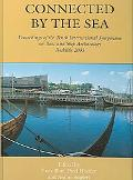 Connected by the Sea Proceedings of the Tenth International Symposium on Boat and Ship Archa...