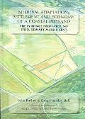 Medieval Adaptation, Settlement And Economy of a Coastal Wetland The Evidence from Around Lydd
