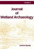 Journal of Wetland Arch 9 (2009) (Journal of Wetland Archaeology)