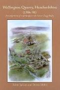 Wellington Quarry, Herefordshire (1986-96): Investigations of a Landscape in the Lower Lugg ...