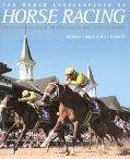 World Encyclopedia of Horse Racing An Illustrated Guide to Flat Racing and Steeplechasing