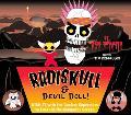 Radiskull and Devil Doll