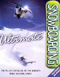 Ultimate Snowboarding The All-Action Guide to the World's Most Exciting Sport