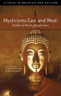 Mysticisms East and West: Studies in Mystical Experience