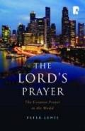 Lord's Prayer : The Greatest Prayer in the World