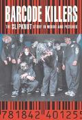 Barcode Killers The Slipknot Story in Words and Pictures