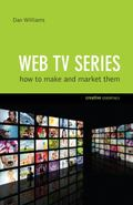 Web TV Series : How to Make and Market Them