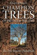 Champion Trees of Britain and Ireland : The Tree Register Handbook