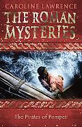 The Pirates of Pompeii (The Roman Mysteries)