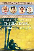 The Slave-Girl from Jerusalem (The Roman Mysteries)