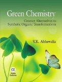 Green Chemistry: Greener Alternatives to Synthetic Organic Transformations