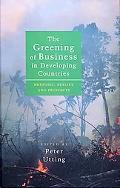 Greening of Business in Developing Countries Rhetoric, Reality, and Prospects