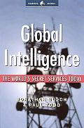 Global Intelligence The World's Secret Services Today