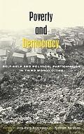 Poverty and Democracy Self-Help and Political Participation in Third World Cities