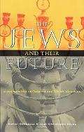 Jews and Their Future A Conversation on Judaism and Jewish Identities