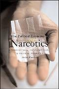 Political Economy of Narcotics Production, Consumption And Global Markets