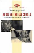 African Intellectuals Rethinking Politics, Language, Gender And Development