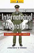 International Migration Globalization's Last Frontier
