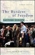 Burdens of Freedom Eastern Europe Since 1989