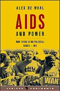 AIDS and Power Why There Is No Political Crisis - Yet
