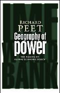 Geography of Power Making Global Economic Policy