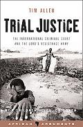 Trial Justice The International Criminal Court And the Lord's Resistance Army