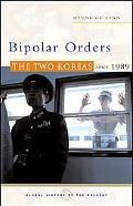 Bipolar Orders The Two Koreas Since 1989