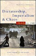 Dictatorship, Imperialism And Chaos Iraq Since 1989