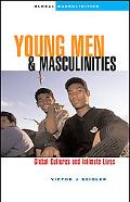 Young Men And Masculinities Global Cultures And Intimate Lives