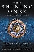Shining Ones The World's Most Powerful Secret Society Revealed