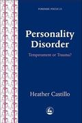 Personality Disorder Temperament or Trauma? an Account of an Emancipatory Research Study Car...