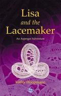 Lisa and the Lacemaker An Asperger Adventure