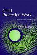 Child Protection Work Beyond the Rhetoric