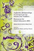 Authentic Relationships in Group Care for Infants and Toddlers-Resources for Infant Educarer...
