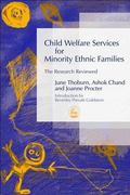Child Welfare Services for Minority Ethnic Families The Research Reviewed