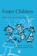 Foster Children Where They Go And How They Get On
