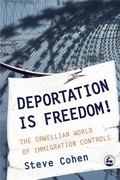 Deportation Is Freedom! The Orwellian World of Immigration Controls