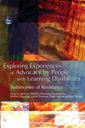 Exploring Experiences of Advocacy by People With Learning Disabilities Testimonies of Resist...