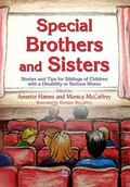 Special Brothers and Sisters Stories and Tips for Siblings of Children With Special Needs, D...