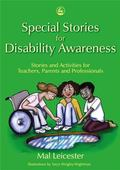 Special Stories for Disability Awareness Stories and Activities for Teachers, Parents and Pr...