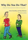 Why Do You Do That? A Book About Tourette Syndrome for Children and Young People