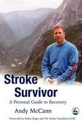 Stroke Survivor A Personal Guide to Coping and Recovery