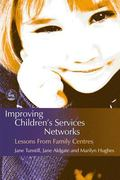 Improving Children's Services Networks Lessons from Family Centres