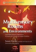 Multisensory Rooms and Environments: Controlled Sensory Experiences for People with Profound...