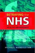 Betraying the Nhs Health Abandoned