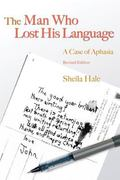 Man Who Lost His Language A Case of Aphasia