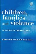 Children, Families and Violence: Challenges for Children's Rights