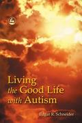 Living the Good Life With Autism