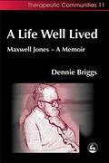 Life Well Lived Maxwell Jones - A Memoir